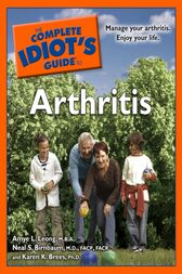 The Complete Idiot's Guide to Arthritis by Amye L. Leong
