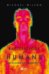 Bacteriology of Humans by Michael Wilson