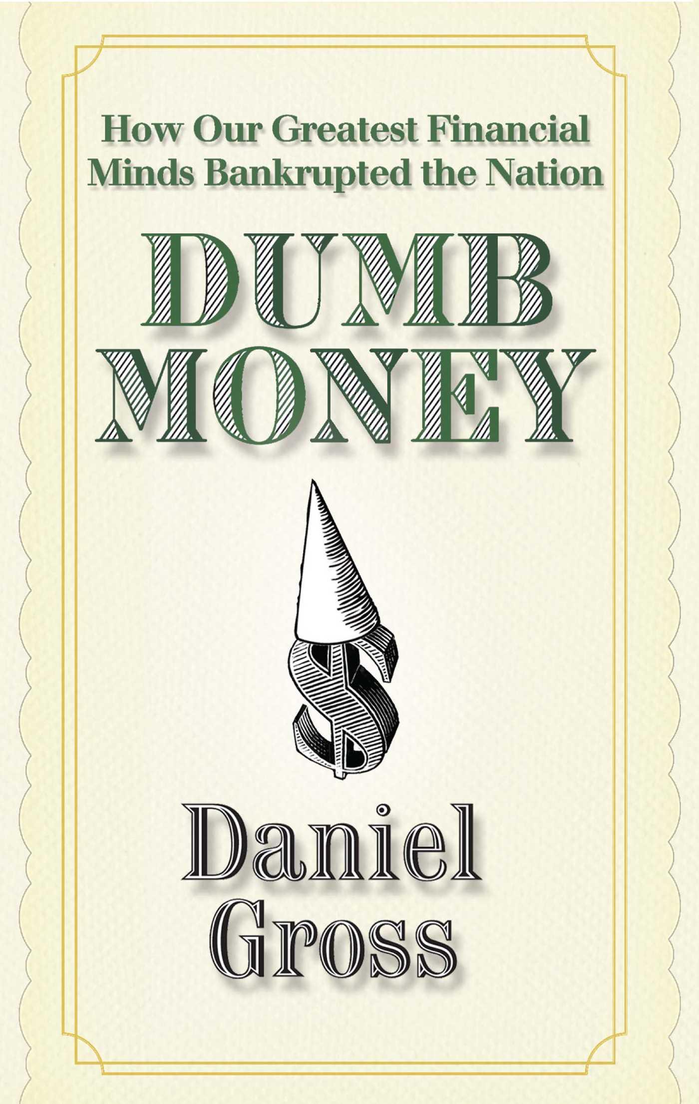 Download Ebook Dumb Money by Daniel Gross Pdf