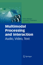 Multimodal Processing and Interaction by Petros Maragos