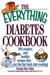 The Everything Diabetes Cookbook by Pamela Rice Hahn
