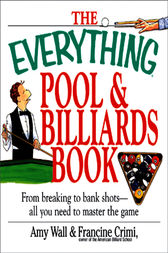 The Everything Pool & Billiards Book by Amy Wall