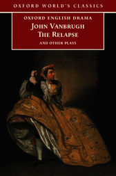 The Relapse and Other Plays by John Vanbrugh