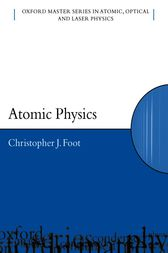Atomic Physics by C.J. Foot