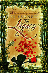 The Legacy by TJ Bennett