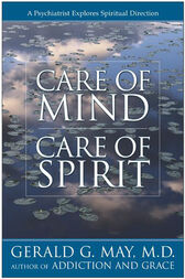 Care of Mind/Care of Spirit by Gerald G. May