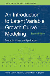 An Introduction to Latent Variable Growth Curve Modeling by Terry E. Duncan