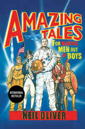Amazing Tales for Making Men Out of Boys by Neil Oliver