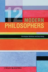 12 Modern Philosophers by Christopher Belshaw