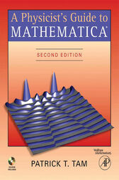 A Physicist's Guide to Mathematica by Patrick T. Tam