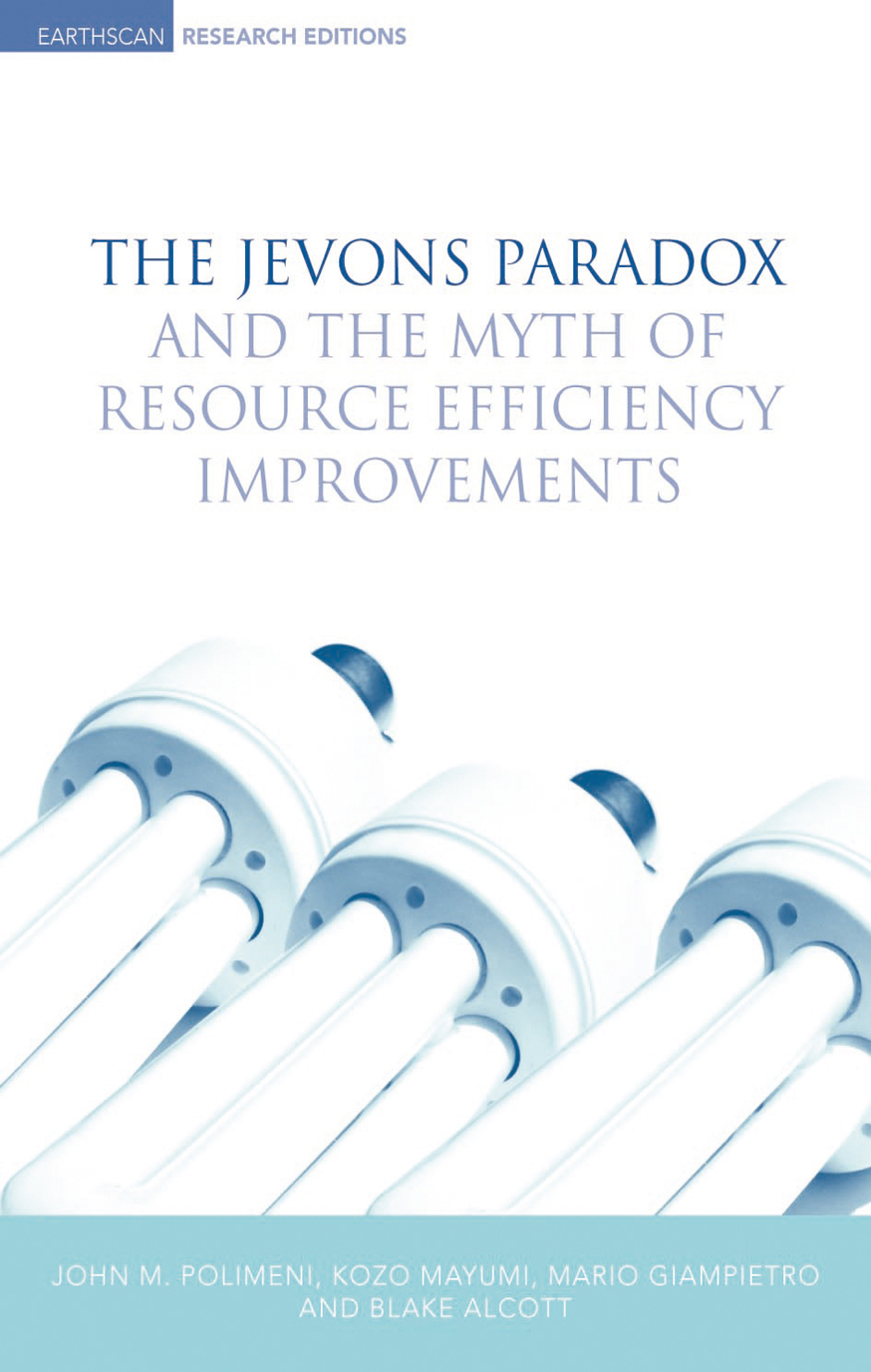 Download Ebook The Jevons Paradox and the Myth of Resource Efficiency Improvements by Blake Alcott Pdf