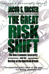 The Great Risk Shift by Jacob S. Hacker