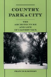 Country, Park & City by Francis R. Kowsky