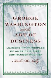 George Washington and the Art of Business by Mark McNeilly