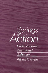 Springs of Action by Alfred R. Mele