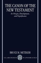The Canon of the New Testament by Bruce M. Metzger