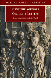 Complete Letters by Pliny the Younger;  P. G. Walsh