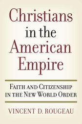 Christians in the American Empire by Vincent D. Rougeau