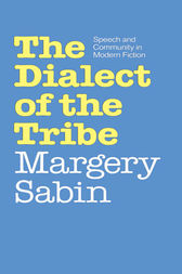 The Dialect of the Tribe by Margery Sabin