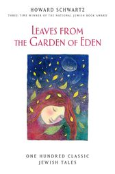 Leaves from the Garden of Eden by Howard Schwartz