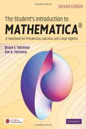 The Student's Introduction to MATHEMATICA ® by Bruce F. Torrence