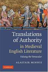 Translations of Authority in Medieval English Literature: Valuing the Vernacular