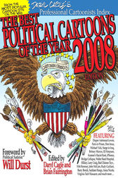 The Best Political Cartoons of the Year, 2008 Edition by Daryl Cagle