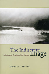 The Indiscrete Image: Infinitude and Creation of the Human