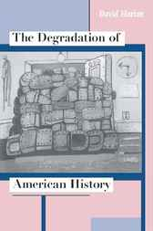The Degradation of American History by David Harlan