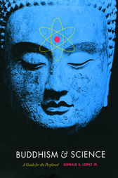 Buddhism and Science by Donald S. Lopez Jr.