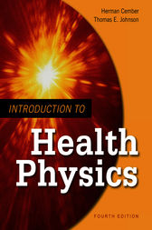 Introduction to Health Physics: Fourth Edition by Herman Cember