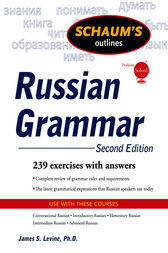 Schaum's Outline of Russian Grammar, Second Edition by James S. Levine