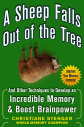 A Sheep Falls Out of the Tree: And Other Techniques to Develop an Incredible Memory and Boost Brainpower by Christiane Stenger