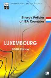 Energy Policies of IEA Countries, Luxembourg 2008 by OECD Publishing; International Energy Agency