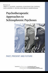 Psychotherapeutic Approaches to Schizophrenic Psychoses by Yrjö O. Alanen