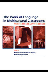 The Work of Language in Multicultural Classrooms by Katherine Richardson Bruna