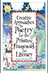 Creative Approaches to Poetry for the Primary Framework for Literacy by Jan Foale