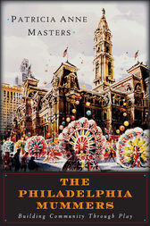 The Philadelphia Mummers by Patricia Masters