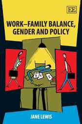 Work–Family Balance, Gender and Policy by J. Lewis