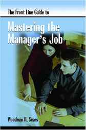 FrontLine Guide to Mastering Manager's Job by Dr. Woody Sears