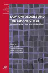 Law, Ontologies and the Semantic Web: Channelling the Legal Information Flood