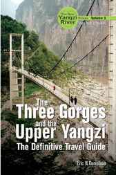 The Three Gorges and the Upper Yangzi by Eric N Danielson