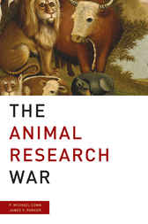 The Animal Research War by P. Michael Conn
