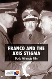 Franco and the Axis Stigma by David Wingeate Pike