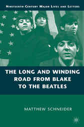 The Long and Winding Road from Blake to the Beatles by Matthew Schneider