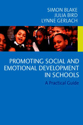 Promoting Emotional and Social Development in Schools by Simon Blake