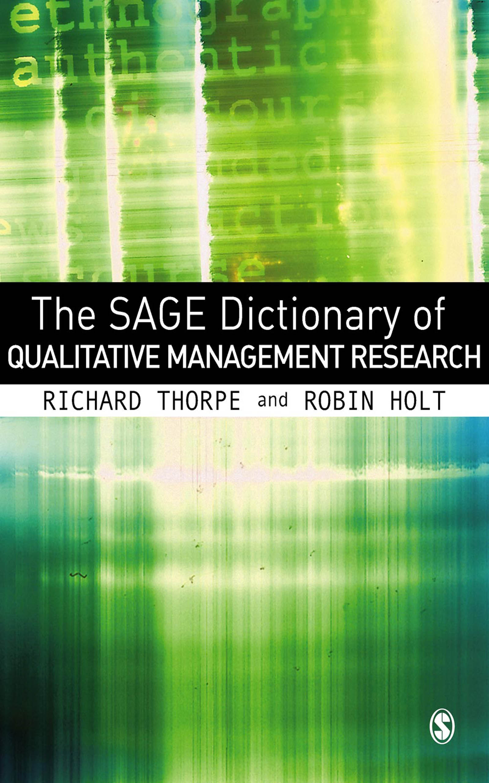 Download Ebook The SAGE Dictionary of Qualitative Management Research by Richard Thorpe Pdf