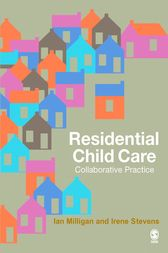 Residential Child Care by Ian Milligan