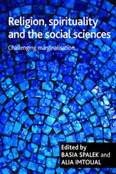 Religion, spirituality and the social sciences: Challenging marginalisation