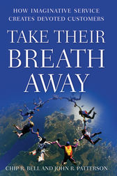 Take Their Breath Away by Chip R. Bell